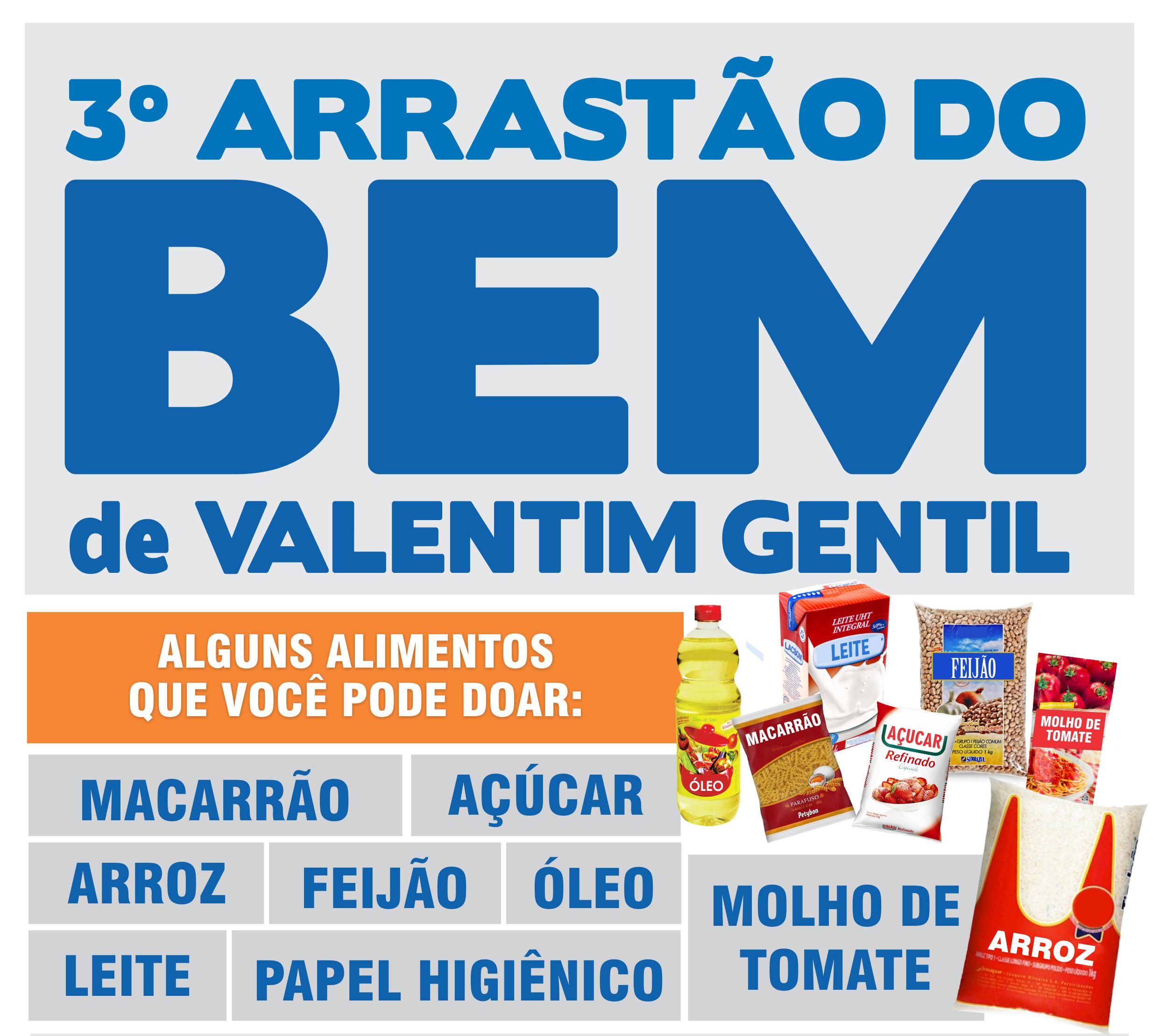 Valentim Gentil realiza 3º Arrastão do Bem